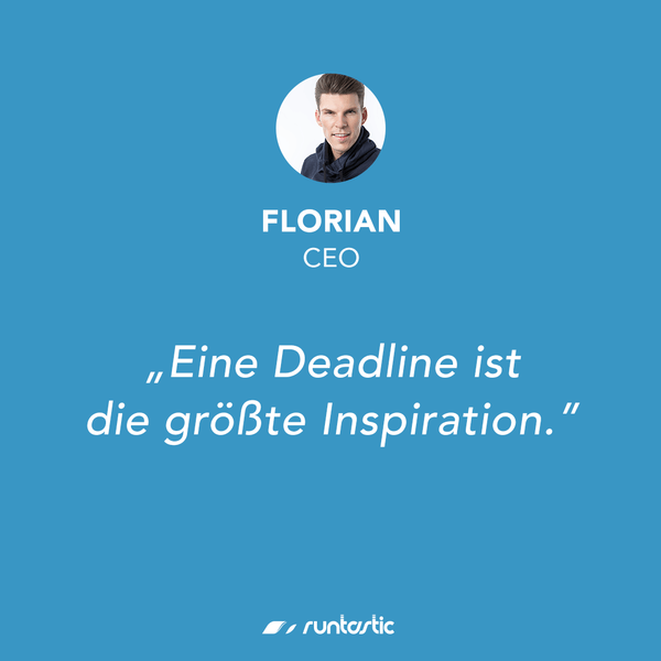 Quote von Runtastic CEO and Co-Founder Florian Gschwandtner.