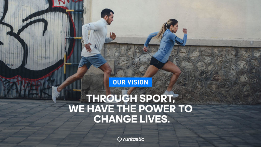 Our vision: Through sport, we have the power to change lives. Runtastic.